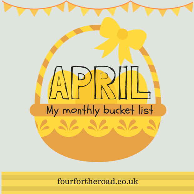 Monthly Bucket List Linky April