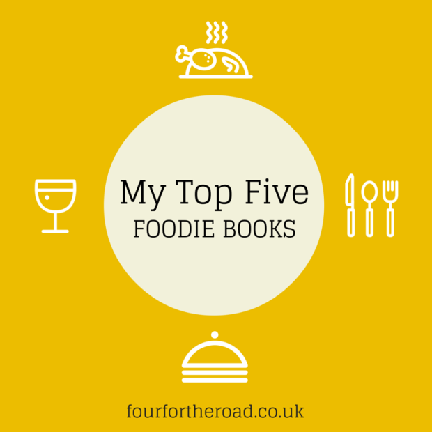 Four for the Road - Top Five Foodie Books